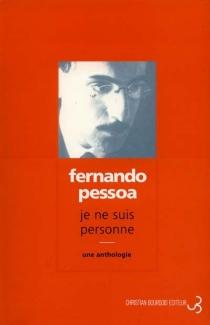 Je ne suis personne : une anthologie - FernandoPessoa