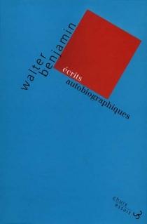Ecrits autobiographiques - WalterBenjamin