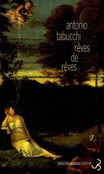 Rêves de rêves - AntonioTabucchi