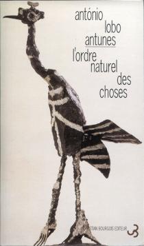 L'ordre naturel des choses - António LoboAntunes