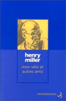 Mon vélo et autres amis - HenryMiller