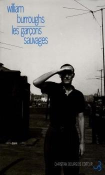 Les garçons sauvages : un livre des morts - William SewardBurroughs