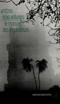 Le manuel des inquisiteurs - António LoboAntunes