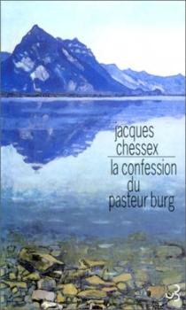 La confession du pasteur Burg - JacquesChessex