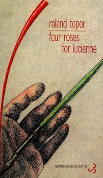 Four roses for Lucienne - Roland Topor