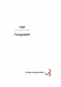 L'Uruguayen - Copi