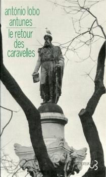 Le retour des caravelles - António LoboAntunes