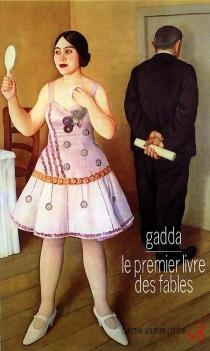 Le premier livre des fables - Carlo EmilioGadda