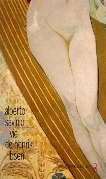 Vie de Henrik Ibsen - AlbertoSavinio