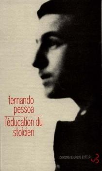 L'éducation du stoïcien - FernandoPessoa