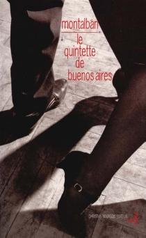 Le quintette de Buenos Aires - ManuelVázquez Montalbán