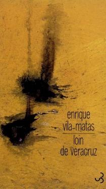 Loin de Veracruz - EnriqueVila-Matas