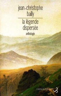 La légende dispersée : anthologie du romantisme allemand -