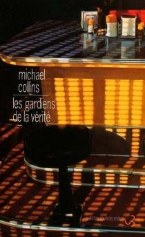Les gardiens de la vérité - MichaelCollins