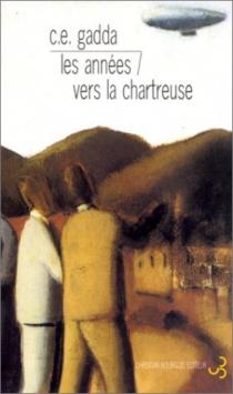 Les années| Vers la Chartreuse - Carlo EmilioGadda