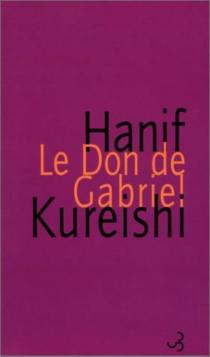 Le don de Gabriel - HanifKureishi