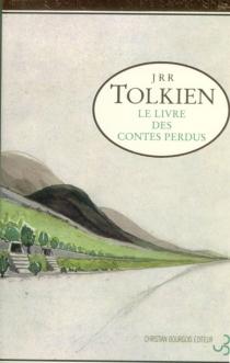 Le livre des contes perdus - John Ronald ReuelTolkien