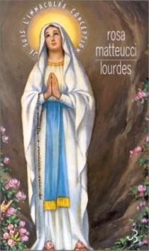Lourdes - RosaMatteucci