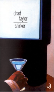 Shirker - ChadTaylor