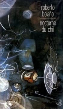 Nocturne du Chili - RobertoBolano