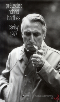 Prétexte : Roland Barthes : colloque, 22-29 juin 1977 - Centre culturel international . Colloque (1977)