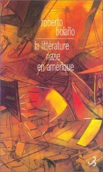 La littérature nazie en Amérique - RobertoBolano
