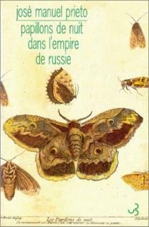 Papillons de nuit dans l'empire de Russie - José ManuelPrieto