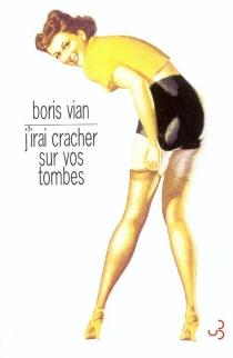 J'irai cracher sur vos tombes - BorisVian