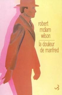 La douleur de Manfred - Robert McLiamWilson