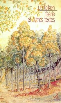 Faërie : et autres textes - John Ronald ReuelTolkien