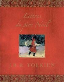 Lettres du Père Noël - John Ronald ReuelTolkien
