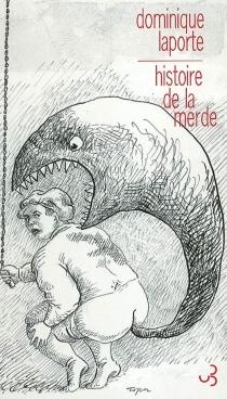 Histoire de la merde - Dominique GilbertLaporte