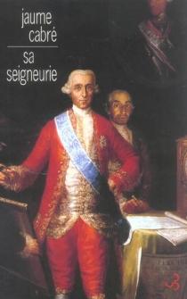Sa Seigneurie - JaumeCabré