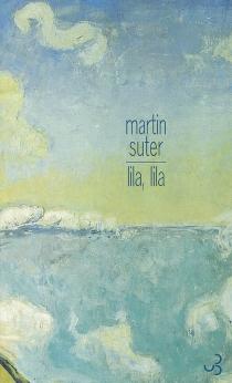 Lila, Lila - MartinSuter