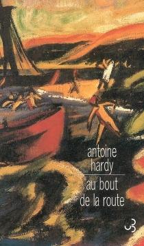 Au bout de la route - AntoineHardy