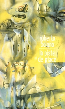 La piste de glace - RobertoBolano