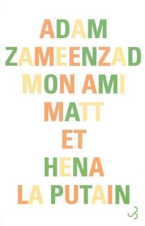 Mon ami Matt et Hena la putain - AdamZameenzad