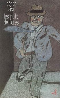 Les nuits de Flores - CésarAira