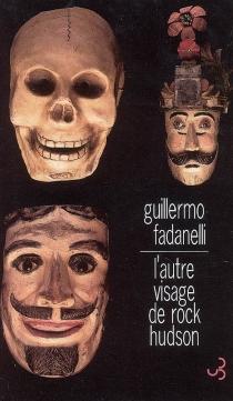 L'autre visage de Rock Hudson - GuillermoFadanelli