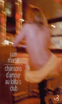 Chansons d'amour au Lolita's club - JuanMarsé