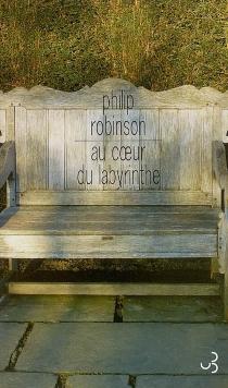Au coeur du labyrinthe - PhilipRobinson