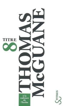 A la cadence de l'herbe - ThomasMcGuane