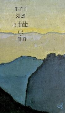 Le diable de Milan - MartinSuter