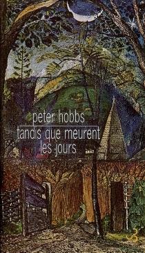 Tandis que meurent les jours - PeterHobbs