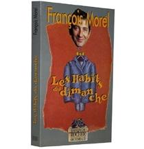 Les habits du dimanche - FrançoisMorel