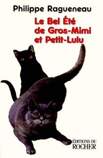 Le bel été de Gros-Mimi et Petit-Lulu - PhilippeRagueneau