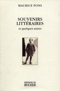 Souvenirs littéraires et quelques autres - MauricePons