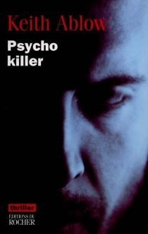 Psycho killer - Keith R. Ablow