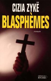 Blasphèmes : mémoires du diable - CiziaZykë