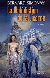 La malédiction de la Licorne - BernardSimonay